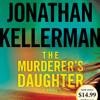 The Murderer's Daughter by Jonathan Kellerman, read by Kathe Mazur
