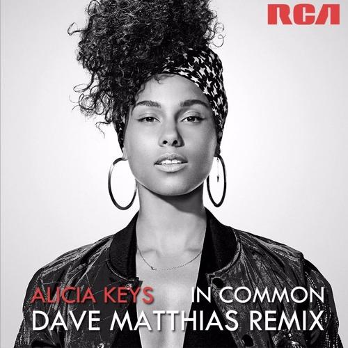 Alicia Keys - In Common (Dave Matthias Remixes)