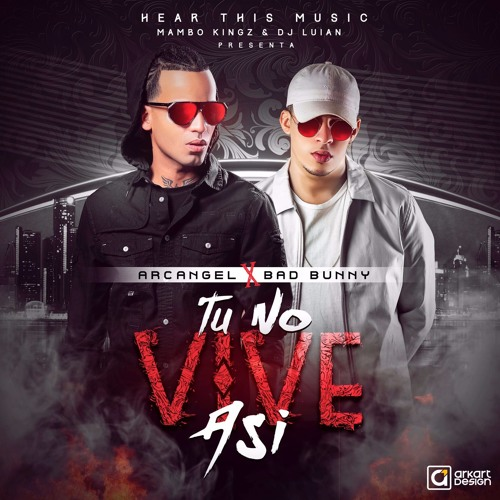 Bad Bunny — TU NO VIVE ASI (ft. ARCANGEL) soundcloudhot