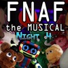 FNAF - The Musical- Night 4 - Random Encounters (iTunes Version)