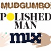 Mudgumbo's Polished Man Mix