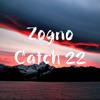 Zogno - Catch 22 (Original Mix)[FREE DOWNLOAD]