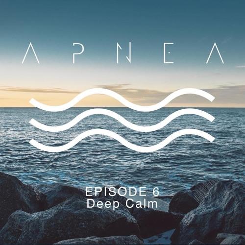 Episode 6 - Deep calm
