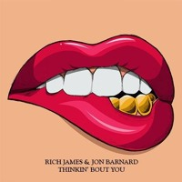 Rich James & Jon Barnard - Thinkin' Bout You