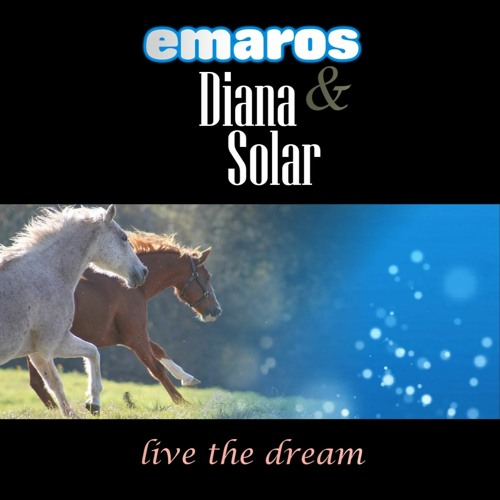 Emaros & Diana Solar - Live The Dream