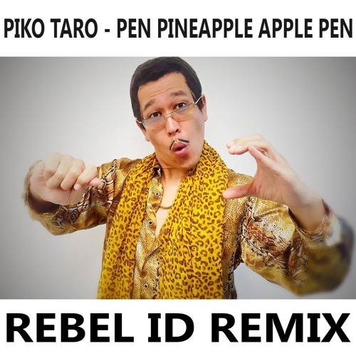 piko taro pen pineapple apple pen rebel id remix free download