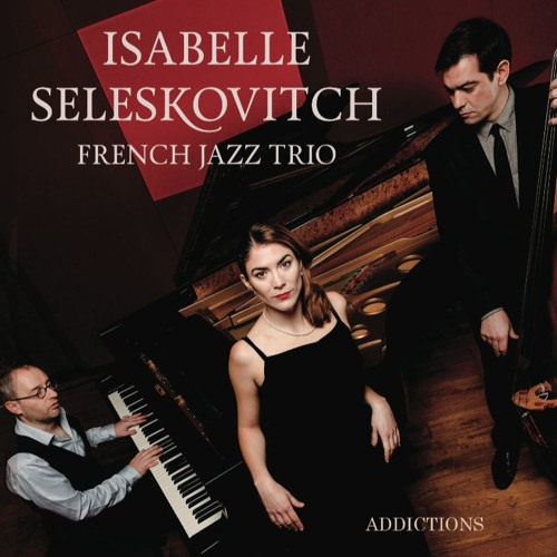 "Isabelle Seleskovitch Trio - demo album ""Addictions"""