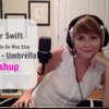 Taylor Swift - All You Had to Do Was Stay & Rihanna - Umbrella Mashup by Kate Reenamuze