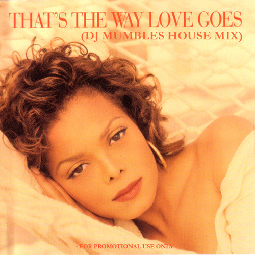 Janet Jackson - That's The Way Love Goes (DJ Mumbles House Mix)