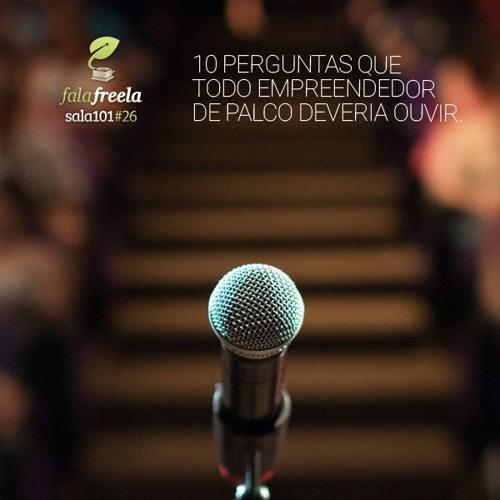 Sala101#26 - 10 perguntas que todo empreendedor de palco deveria ouvir