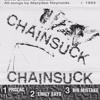 Chainsuck: Three Songs, 1993