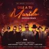 Dile A Tu Marido [Remix] - DM Ft. Bryant Myers, Brytiago, Miky Woodz. Eloy. Lyan, Juhn Y Lary Over