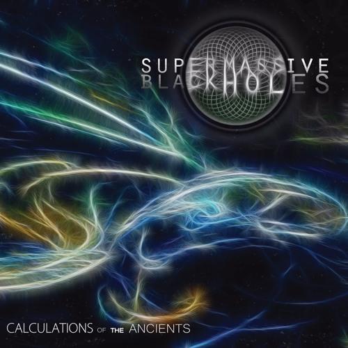 Super Massive Black Holes - Lift The Veils