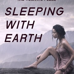 Excerpts from Sleeping with Earth by Ben DItmars
