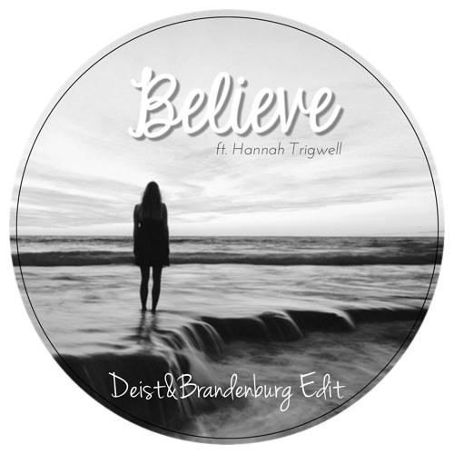 Cher - Believe (Deist & Brandenburg Edit) ft. Hannah Trigwell