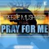 Download Treezie Mushkest Ft Luiz - Pray For Me (prod By Mack4) Mp3