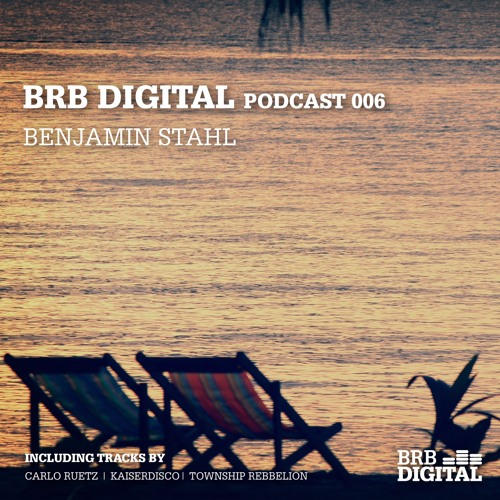 BRB Digital Podcast 006 by Benjamin Stahl