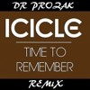 Icicle - Time To Remember / Dr Prozak Rmx 2016 (FREE TRACK)