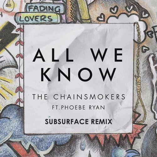 Download The Chainsmokers - All We Know (Subsurface Remix) [free]