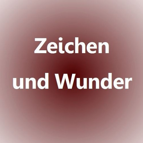 """20. So. nach Pfingsten: Jo, 4, 46-53: """"Wenn ihr nicht Zeichen und Wunder seht, so glaubt ihr nicht."""""""