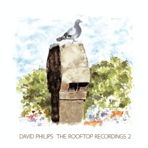 The Rooftop Recordings 2 - David Philips