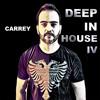 Carrey - Deep in House vol IV