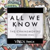 The Chainsmokers - All We Know Feat Phoebe Ryan (Vingx Remix) {Full FREE Track Link In Description}