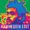 The Weeknd - What You Need (Mannequin Edit) Free Download