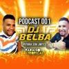 PODCAST 001 DJ BELBA DA CACHOEIRINHA  PART DJ ZEBRINHA DO PISTINHA & GB DO BOREL EDIÇÃO SEM LIMITE Portada del disco