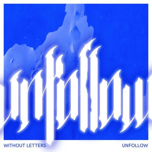 [PZPOP003] WITHOUT LETTERS - Unfollow EP