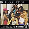 FloCK Bitch  ft. Infant Pasa, King Lil Byrd, YG Lil Ive, Yae Yae