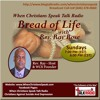 WCS Talk Radio 100 - Bread of Life with Rev. Ray: Praise And Worship Through A Song!!