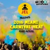 DJ JEL PRESENTS 2016 MIAMI CARNIVAL HEAT
