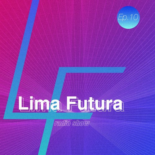 Lima Futura Radio Show - Ep. 10 feat. Sandunking