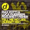 MAX ZOTTI & LUCA GUERRIERI feat. RHETT FISHER - TELL ME NO LIES (SUNSET MIX)