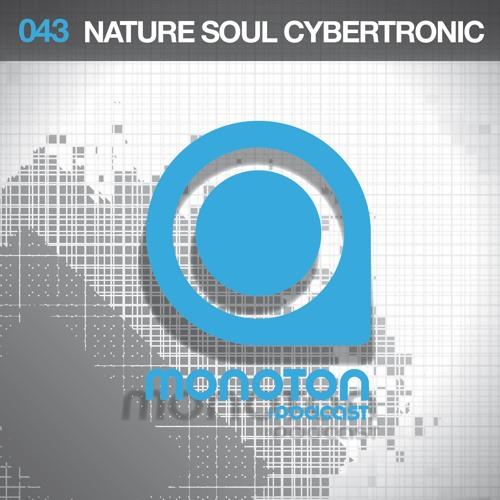 MNTNPC043 - MONOTON:audio pres. Nature Soul Cybertronic