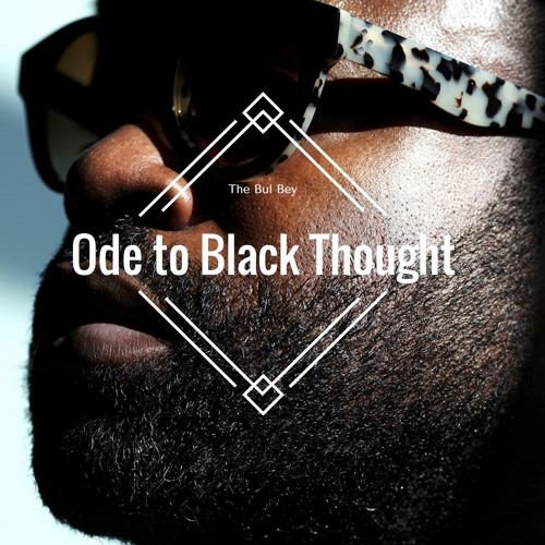 Ode To Black Thought (produced by Illvibe Collective)