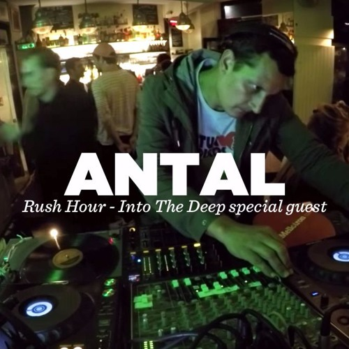 Into The Deep #9 w/ Antal (Rush Hour)