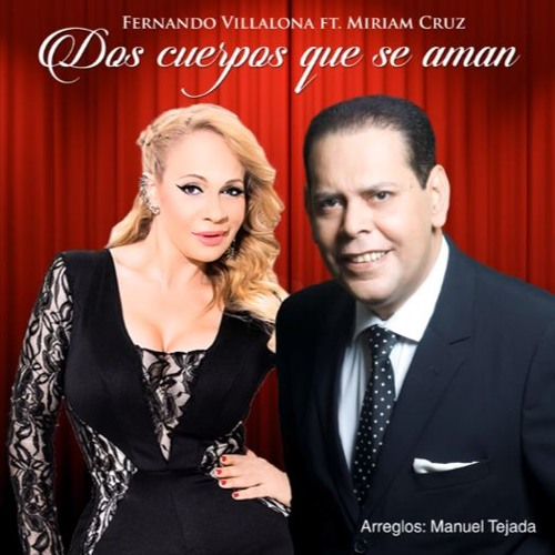 Fernando Villalona Ft. Miriam Cruz @MiriamCruz - Dos Cuerpos Que Se Aman @CongueroRD @JoseMambo