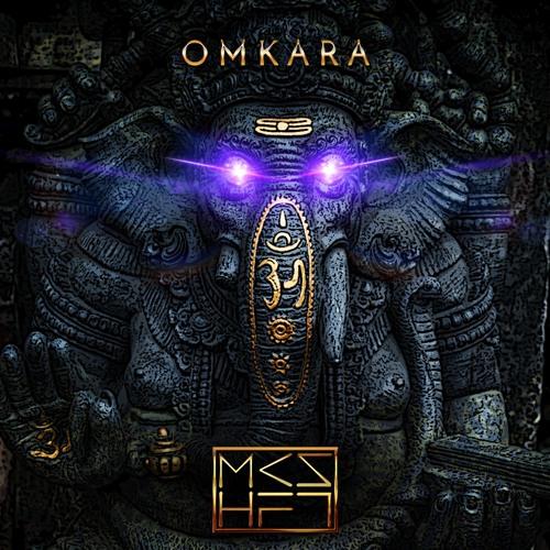 MKSHFT - Omkara