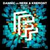 Dannic vs Merk & Kremont - Music (ft. Duane Harden) OUT NOW!