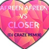 Download AFREEN AFREEN vs CLOSER (DJ CRAZE REMIX) Mp3