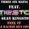 DJ Tiesto Feat. Three Six Mafia & Sean Kingston - Feel it (DJ Rachid BeN Edit) 2016