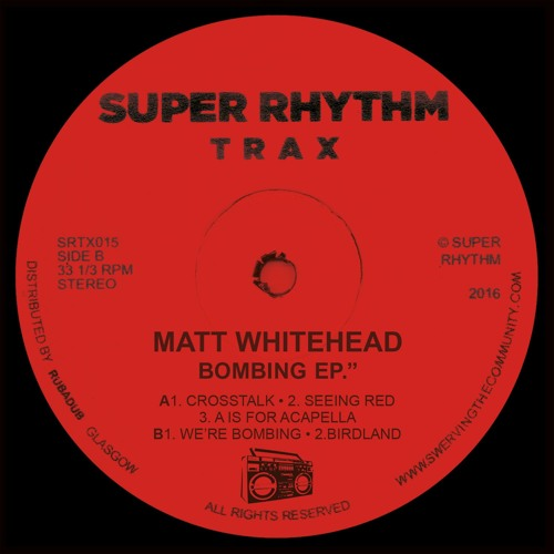"Matt Whitehead ""Bombing EP"" Super Rhythm Trax 015 [Clips]"