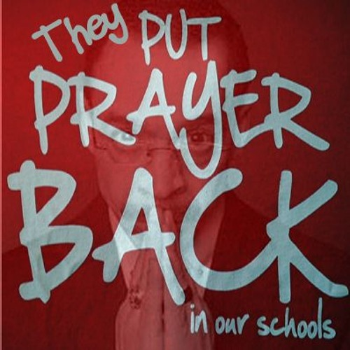 They Put Prayer Back In Our Schools
