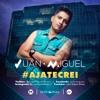 Juan Miguel Aja Te Crei
