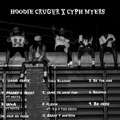 Hoodie Cruger x Cyph Myers- COLD BLOODED (Mastered by DJ Official)