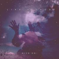 Kiyo Company - Like A Ghost