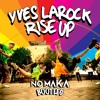 No Maka x Yves Larock - Rise Up