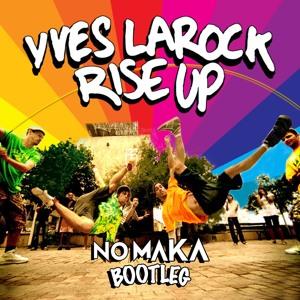 No Maka x Yves Larock - Rise Up להורדה